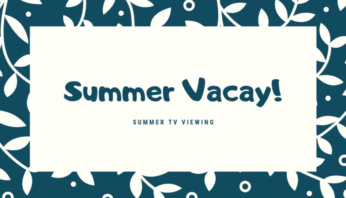 Summer Vacay! (1)